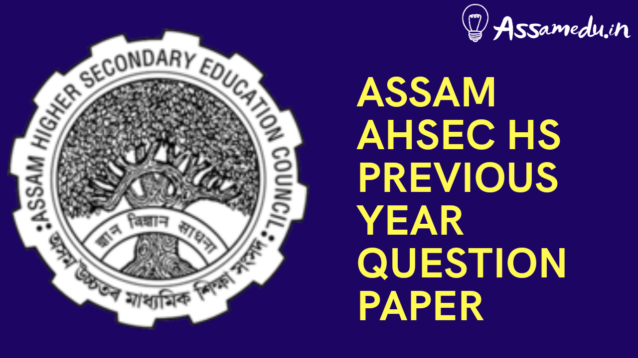 AHSEC HS previous year question paper