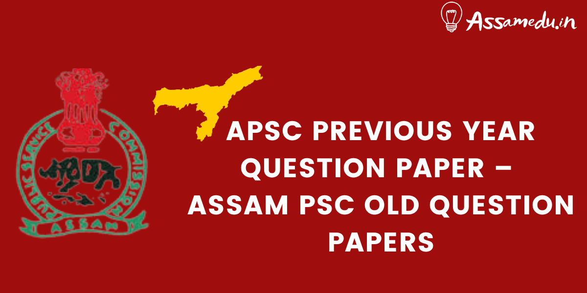 APSC Previous year Question Paper