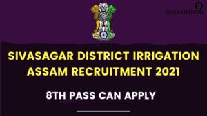 Irrigation Assam recruitment 2021
