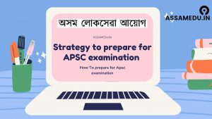 Strategy to prepare for APSC examination